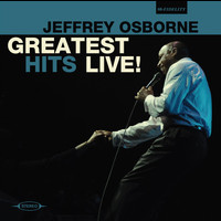 Jeffrey Osborne - Greatest Hits Live!