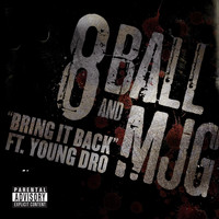 8Ball & MJG - Bring It Back Feat. Young Dro  (Explicit)