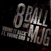 8Ball & MJG - Bring It Back Feat. Young Dro
