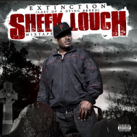 Sheek Louch - Extinction (Last Of A Dying Breed) Mixtape (Explicit)