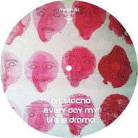PRT Stacho - Every Day My Life Is Drama