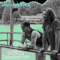 Broken Transmitter - Meridians