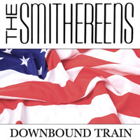 The Smithereens - Downbound Train