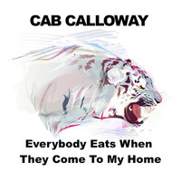 Cab Calloway - Everybody Eats When They Come to My Home