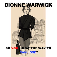 Dionne Warwick - Do You Know the Way to San Jose (Live)