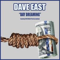 Dave East - Day Dreaming ft. Floyd Miles (Explicit)