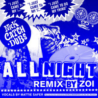 Nick Catchdubs - All Night (ZOI Remix)