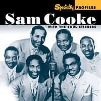 Sam Cooke - Specialty Profiles: Sam Cooke With The Soul Stirrers