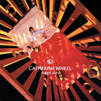 Catherine Wheel - Happy Days (Explicit)