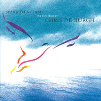 Chris De Burgh - Spark To A Flame