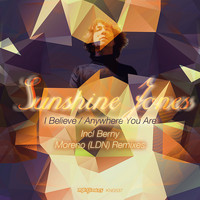 Sunshine Jones - I Believe / Anywhere You Are