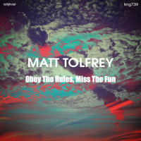 Matt Tolfrey - Obey The Rules, Miss The Fun
