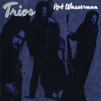 Rob Wasserman - Trios