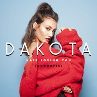 Dakota - Hate Loving You (Acoustic)
