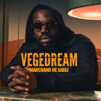 Vegedream - Marchand de sable (Explicit)