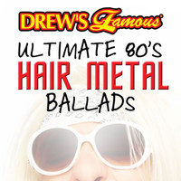 The Hit Crew - Drew's Famous Ultimate 80's Hair Metal Ballads
