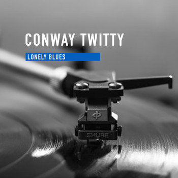 Conway Twitty - Lonely Blues