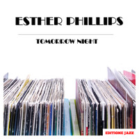 Esther Phillips - Tomorrow Night