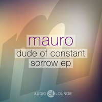 Mauro - Dude of Constant Sorrow