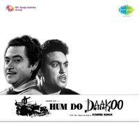 "Kishore Kumar - Hum Do Daku Rang Rangile (From ""Hum Do Daakoo"") - Single"