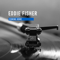 Eddie Fisher - Coming Home