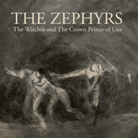 The Zephyrs - The Witches and the Crown Prince of Lies
