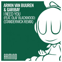 Armin van Buuren & Garibay - I Need You (Standerwick Remix)