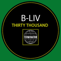 B-Liv - Thirty Thousand