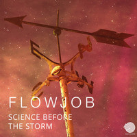 Flowjob - Science Before the Storm