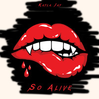 Kayla Jay - So Alive (feat. Matt Miller) (Explicit)