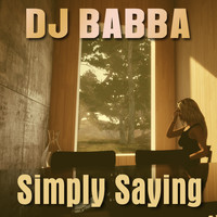 DJ Babba - Simply Saying