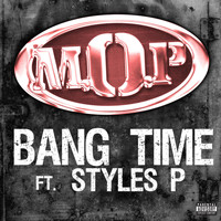 M.O.P. - Bang Time Feat. Styles P (Explicit)