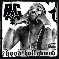 B.G. - Too Hood 2 Be Hollywood (Explicit)