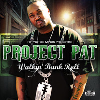 Project Pat - Walkin' Bank Roll (Explicit)