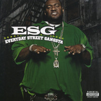 ESG - Everyday Street Gangsta  (Explicit)