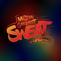 Madman the Greatest - Sweat (The UKG Remix)