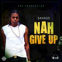 Savage - Nah Give Up