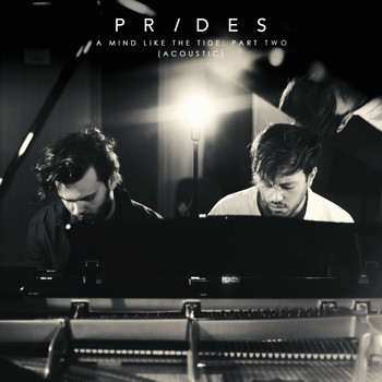 Prides - A Mind Like the Tide, Pt. 2 (Acoustic)