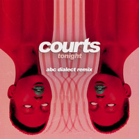 Courts - Tonight (Abc Dialect Remix)