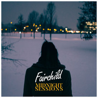 Fairchild - Midnight Sessions
