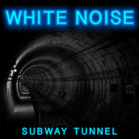 Pink Noise White Noise - White Noise Subway Tunnel