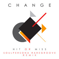 Change - Hit Or Miss (Soulpersona Raregroove Remix)