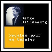 Serge Gainsbourg - Requiem pour un twister