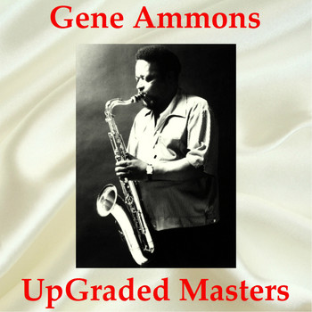 Gene Ammons - UpGraded Masters (All Tracks Remastered)