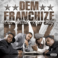 Dem Franchize Boyz - Our World, Our Way (Explicit)
