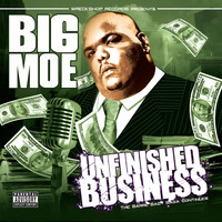 Big Moe - Unfinished Business (Explicit)