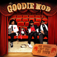Goodie MoB - One Monkey Don't Stop No Show (Explicit)
