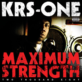 KRS ONE - Maximum Strength 2008 (Explicit)