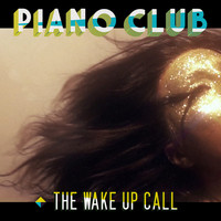Piano Club - The Wake up Call