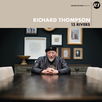 Richard Thompson / - 13 Rivers